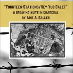 Fourteen Stations/Hey Yud Dalet with Arie A. Galles
