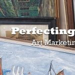 Arts Marketing:  Perfecting Your Pitch