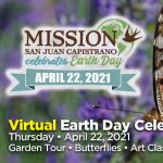 Earth Day @ Mission San Juan Capistrano