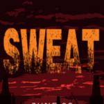 OC Virtual Premiere:  Sweat