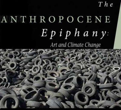 The Anthropocene Epiphany:  Art and Climate Change