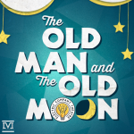 Theatre at the Muck:  The Old Man and the Old Moon