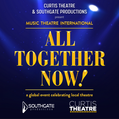 Curtis Theatre:  All Together Now