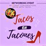 Network Event:  Tacos en Tacones