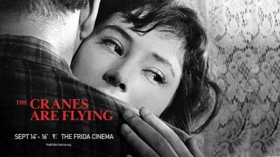 Frida Cinema:  The Cranes Are Flying