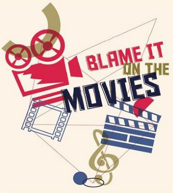 Blame it on the Movies!