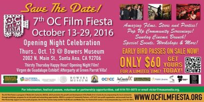 7th OC Film Fiesta Opening Night @ Bowers Museum