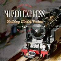 Muzeo Express: Holiday Model Trains Exhibition