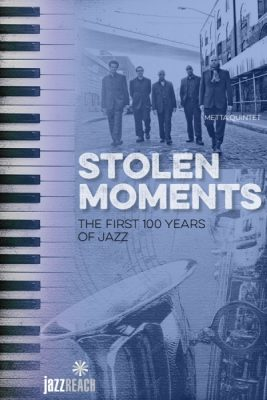 JazzReach- Stolen Moments: The First 100 Years of Jazz