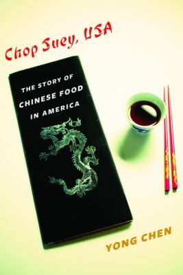 Chop Suey USA: The Story of Chinese Food in America