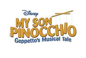 """Disney's """"My Son Pinocchio: Geppetto's Musical Tale"""""""