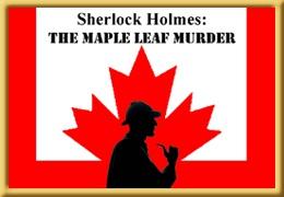 Sherlock Holmes: The Maple Leaf Murder