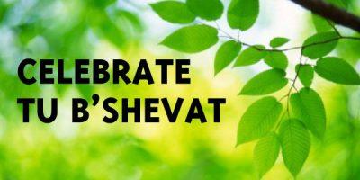 Celebrate Tu B'Shevat!