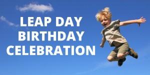 Leap Day Birthday Celebration