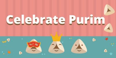 Celebrate Purim (Purim is observed on the 23rd -24th)