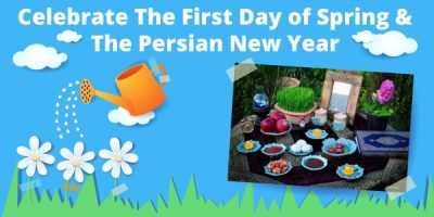 Let's Celebrate The First Day of Spring & The Persian New Year