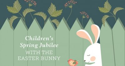 Children's Spring Jubilee with the Easter Bunny