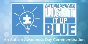 Light It Up Blue, An Autism Awareness Day Commemoration
