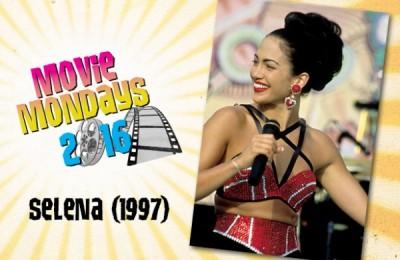 Selena - Free For All Movie Mondays