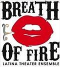 Breath of Fire Latina Theater Ensemble